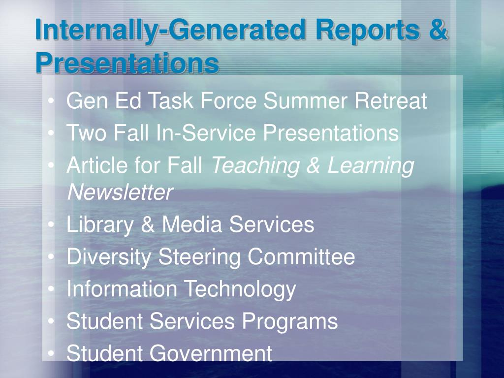 Internally-Generated Reports & Presentations