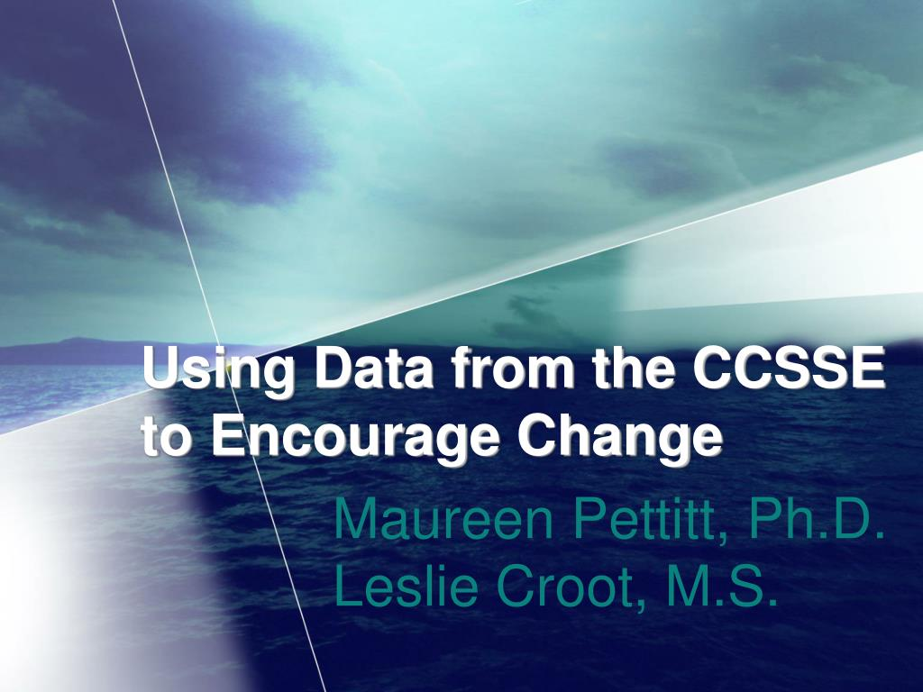Using Data from the CCSSE to Encourage Change