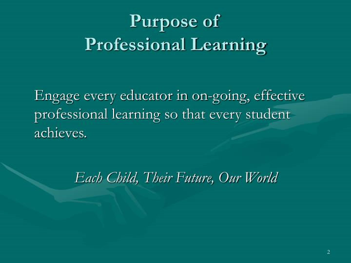 Purpose of professional learning