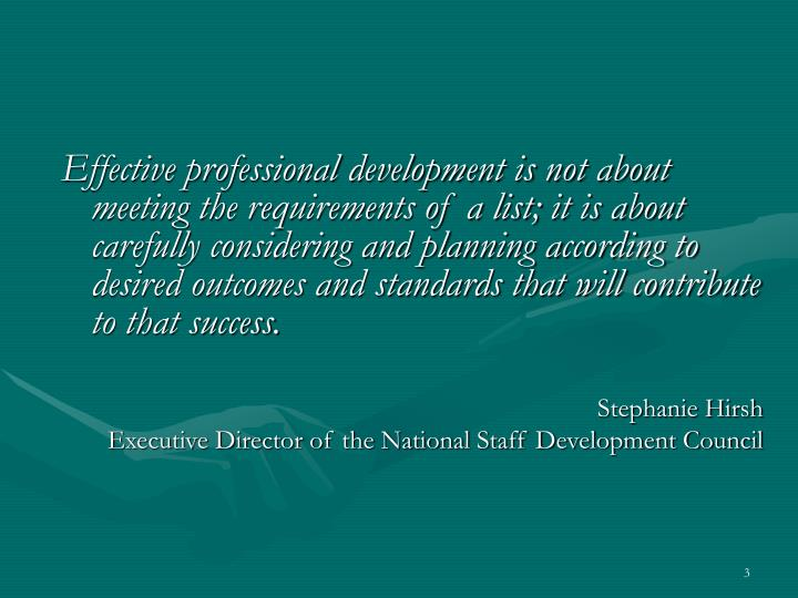Effective professional development is not about meeting the requirements of a list; it is about care...