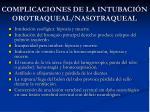 complicaciones de la intubaci n orotraqueal nasotraqueal