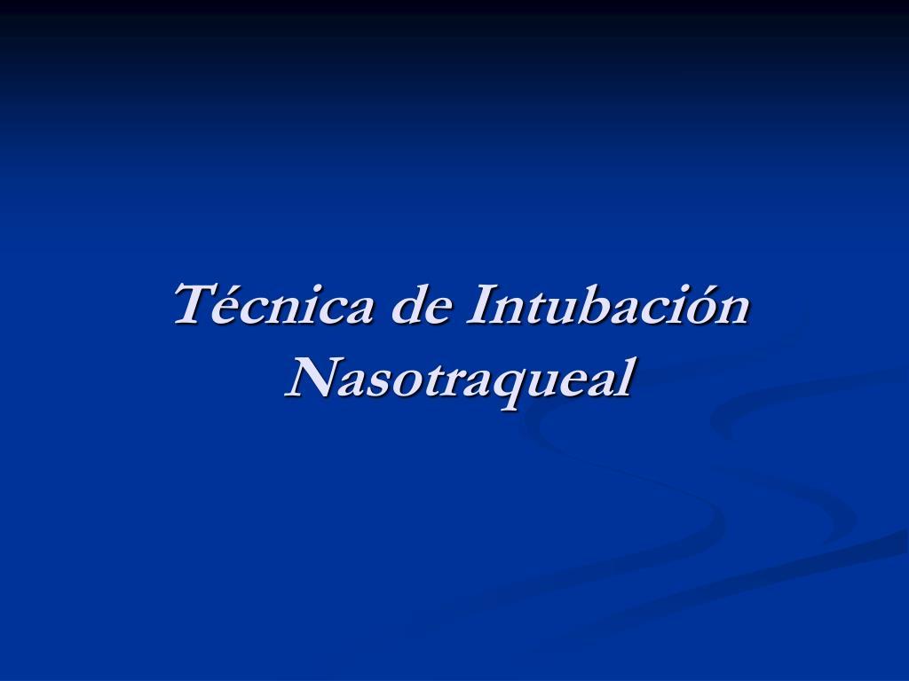 Técnica de Intubación Nasotraqueal