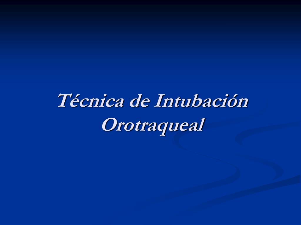 Técnica de Intubación Orotraqueal