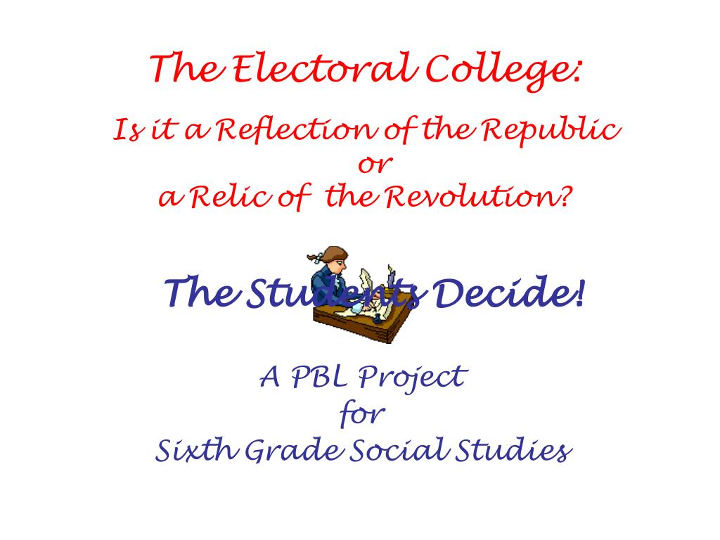 The Electoral College: