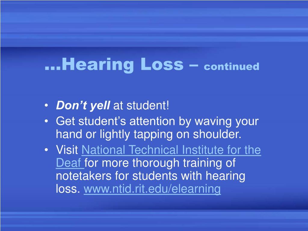 …Hearing Loss –