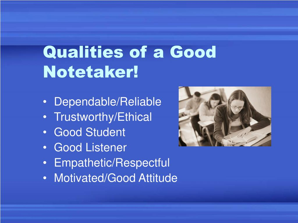 Qualities of a Good Notetaker!