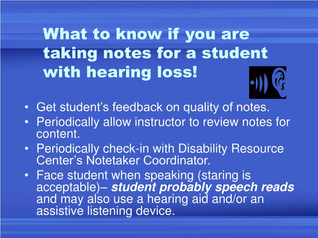 What to know if you are taking notes for a student with hearing loss!