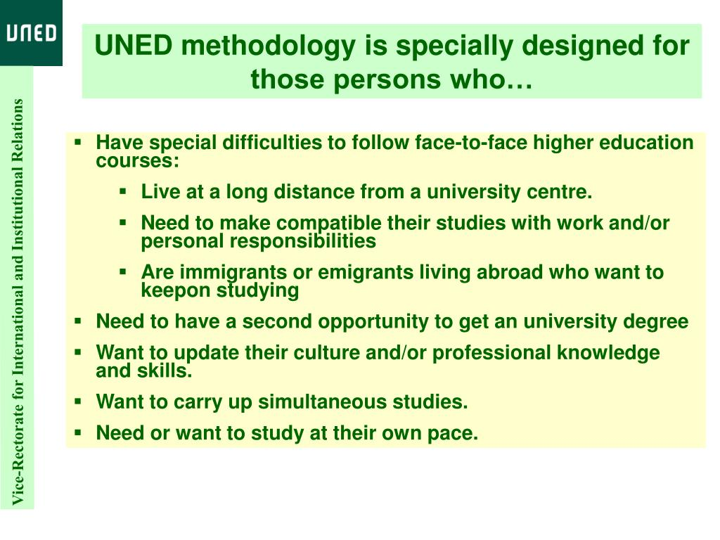 UNED methodology is specially designed for those persons who…