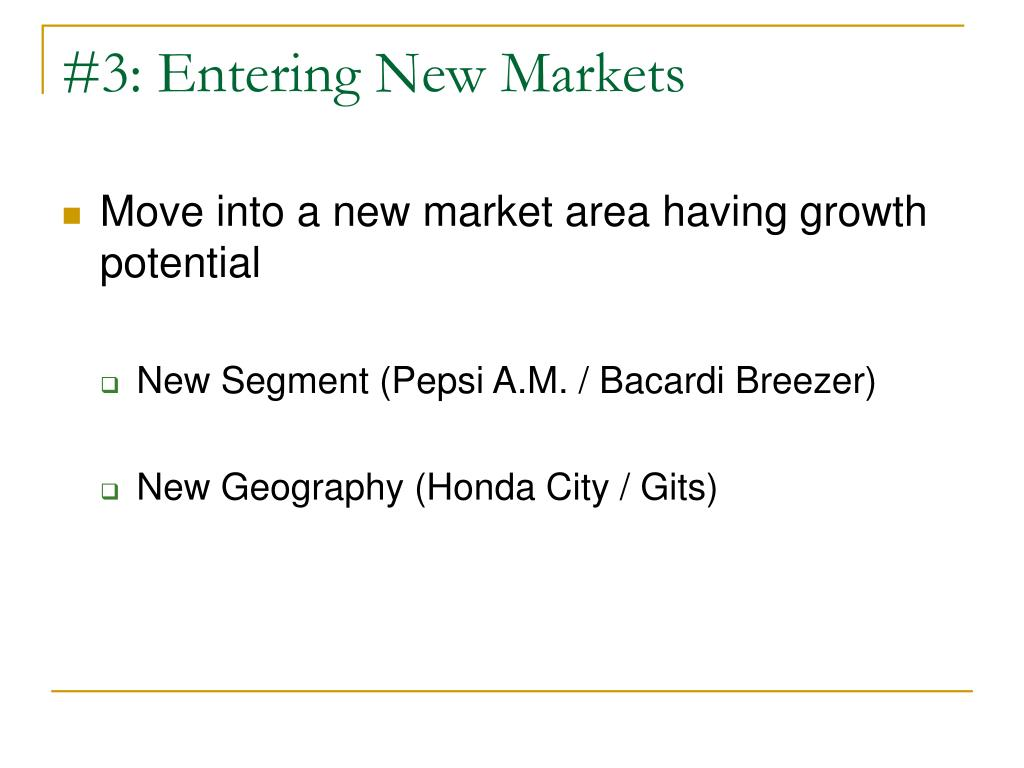 #3: Entering New Markets