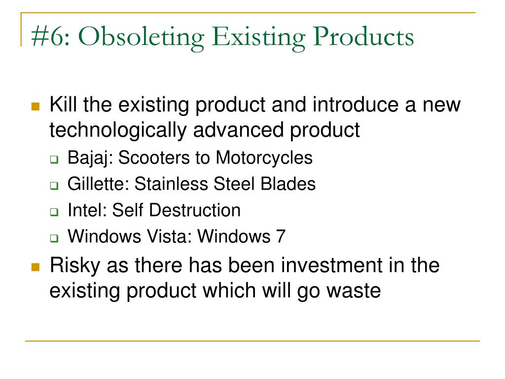 #6: Obsoleting Existing Products