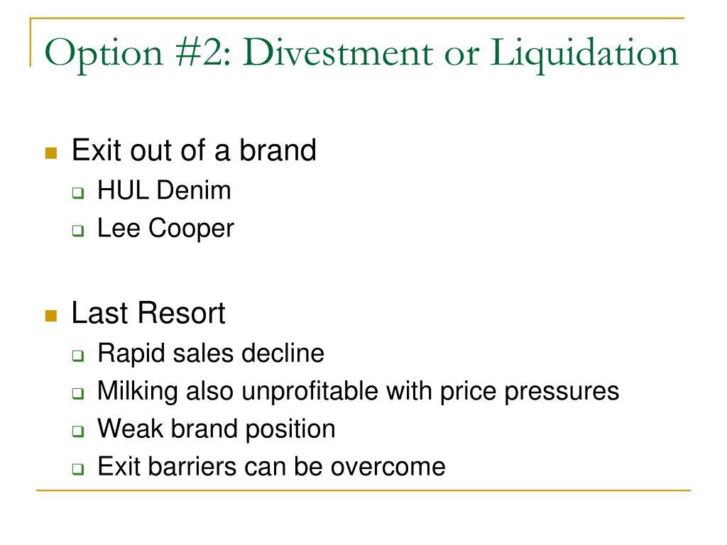 Option #2: Divestment or Liquidation
