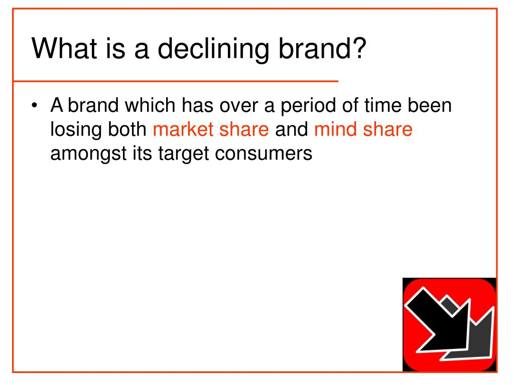 What is a declining brand?