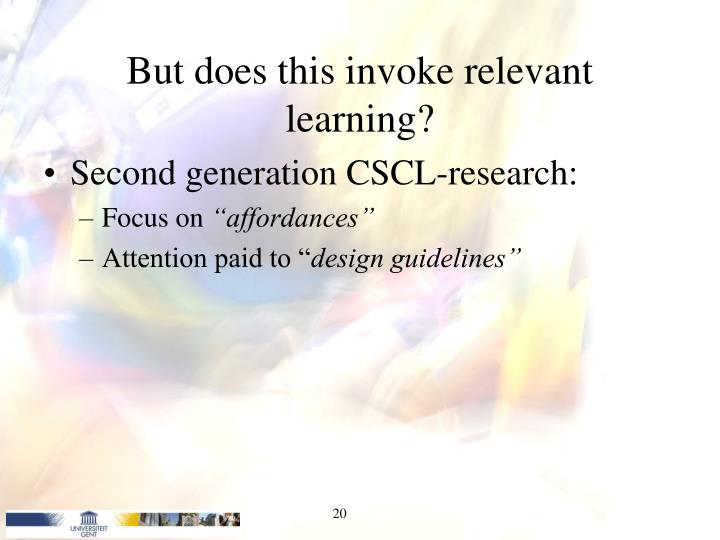 But does this invoke relevant learning?