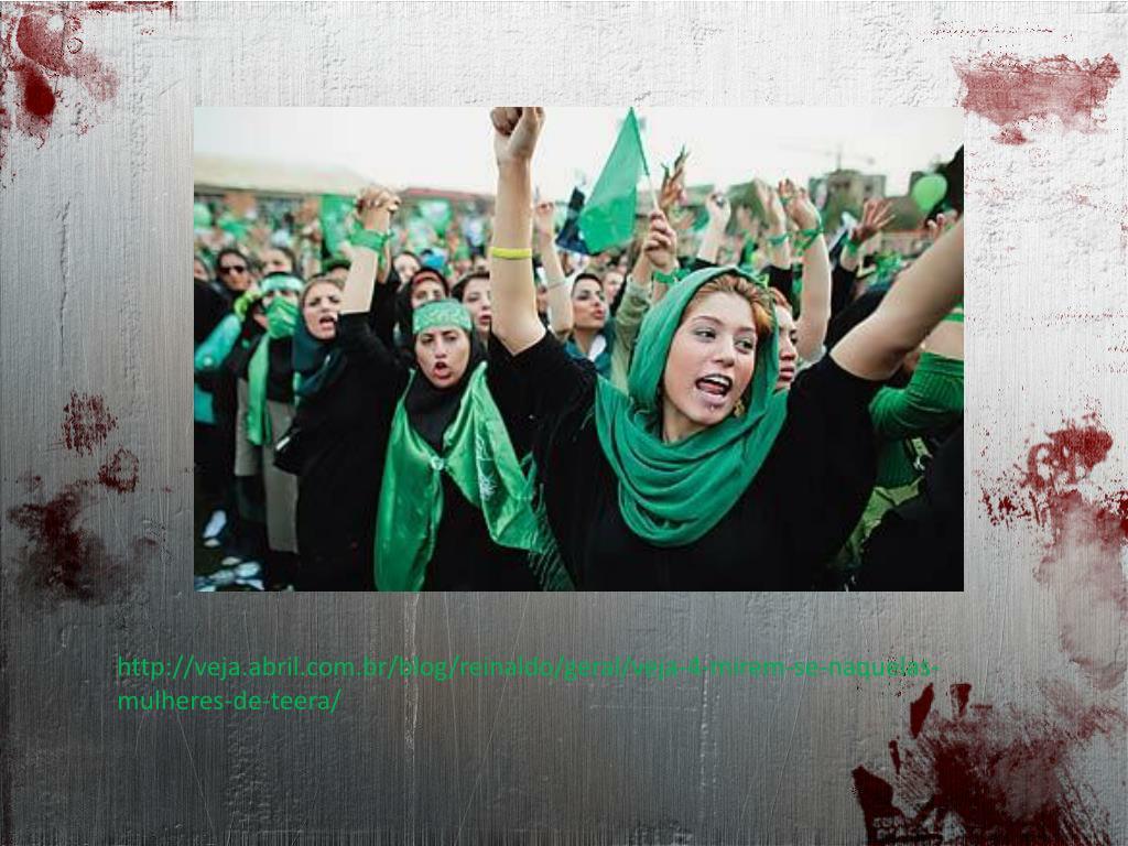 http://veja.abril.com.br/blog/reinaldo/geral/veja-4-mirem-se-naquelas-mulheres-de-teera/