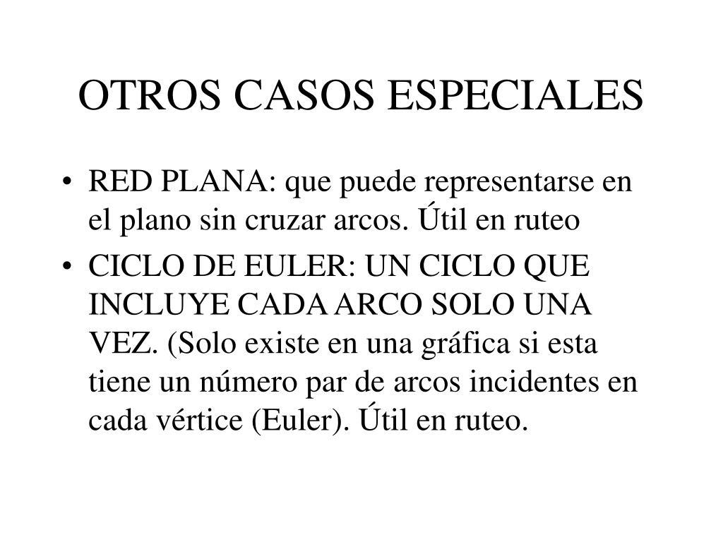 OTROS CASOS ESPECIALES