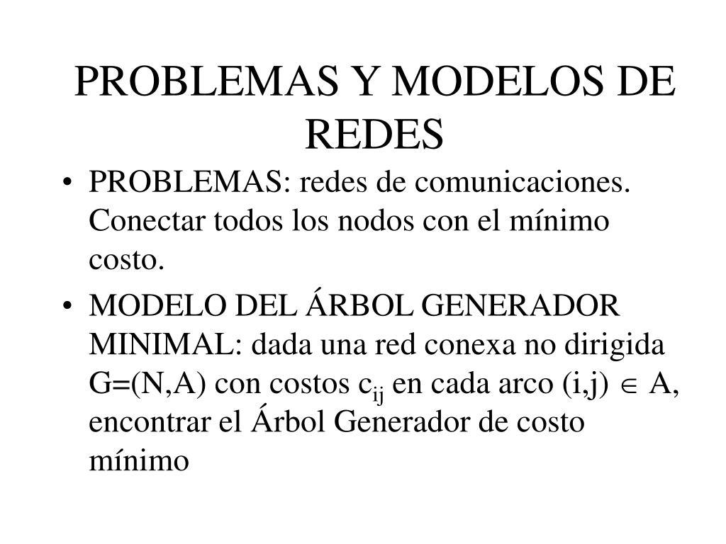 PROBLEMAS Y MODELOS DE REDES