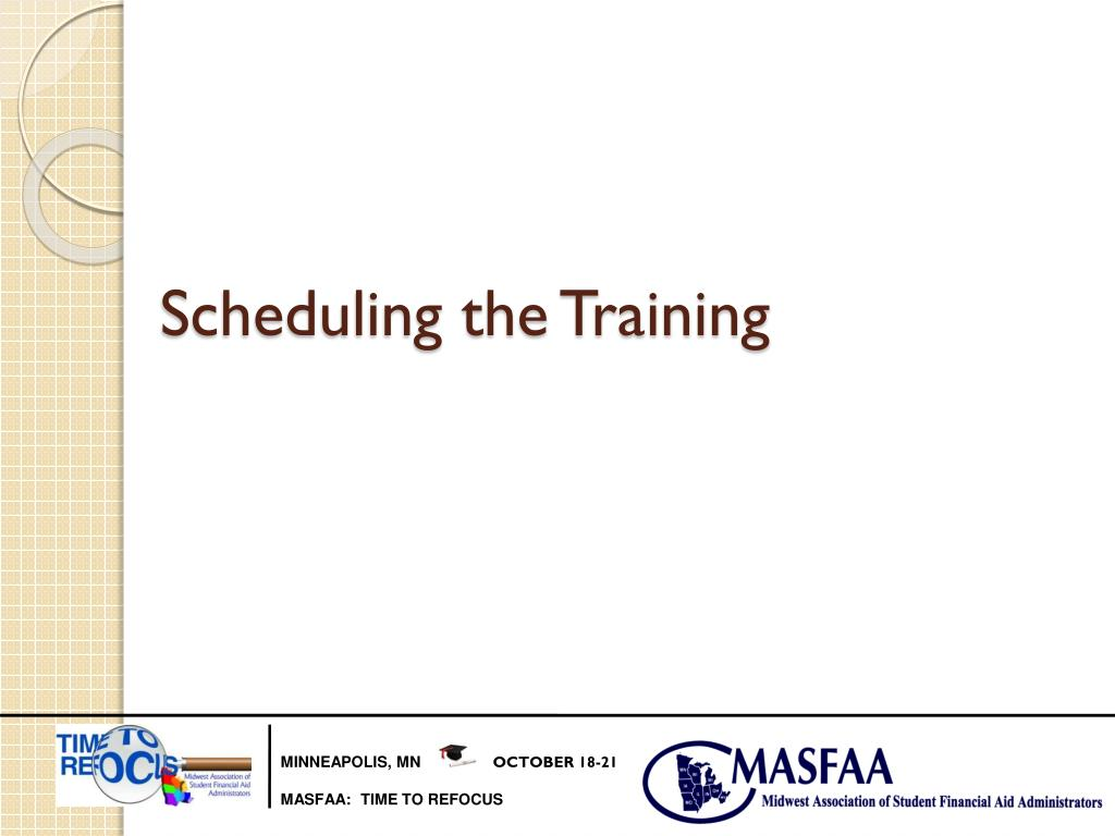 Scheduling the Training