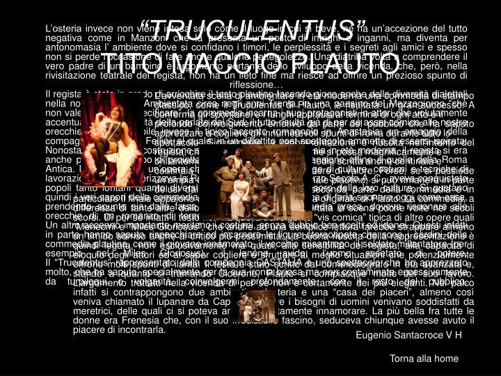 """""""TRUCULENTUS"""""""