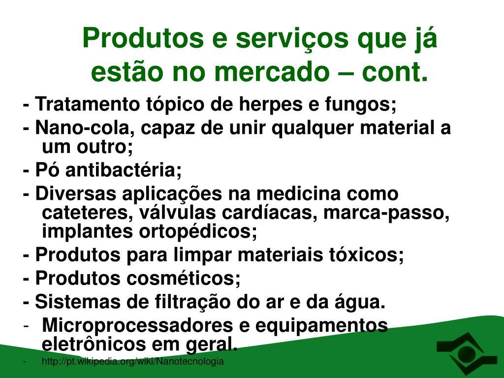 Produtos e serviços que já estão no mercado – cont.