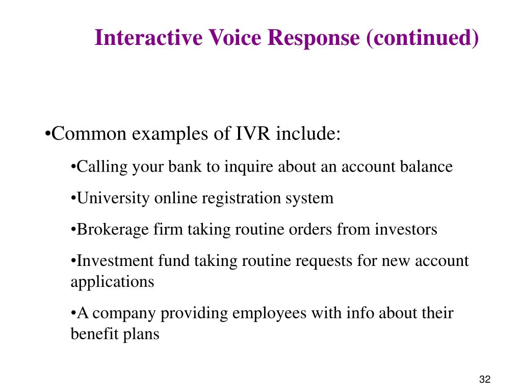 Interactive Voice Response (continued)