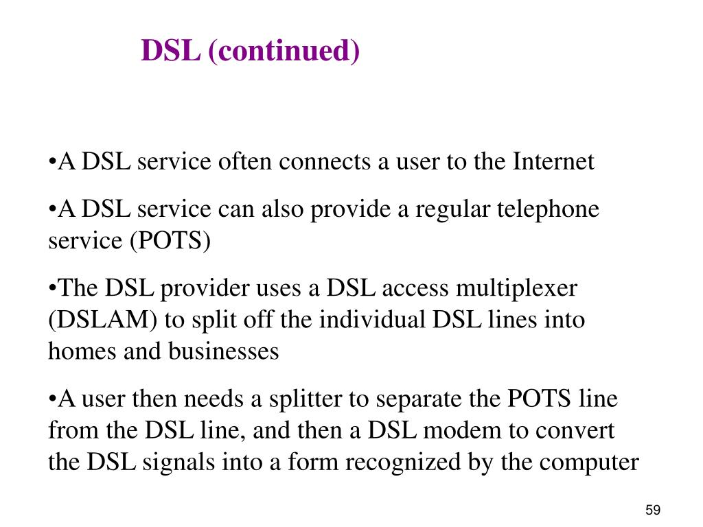 DSL (continued)