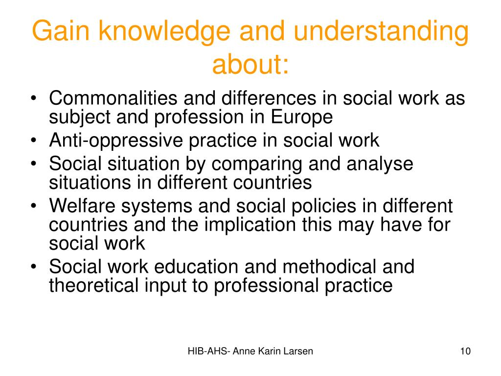 Gain knowledge and understanding about: