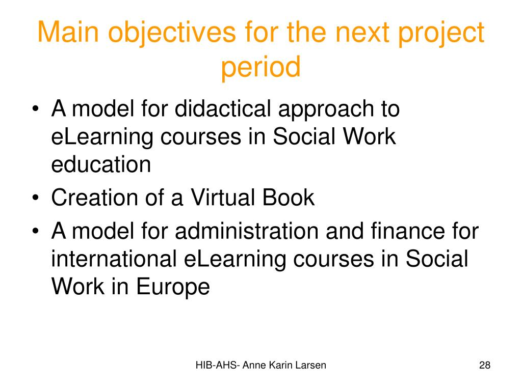Main objectives for the next project period