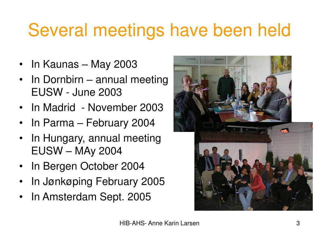 Several meetings have been held