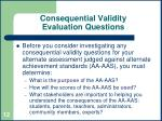 consequential validity evaluation questions