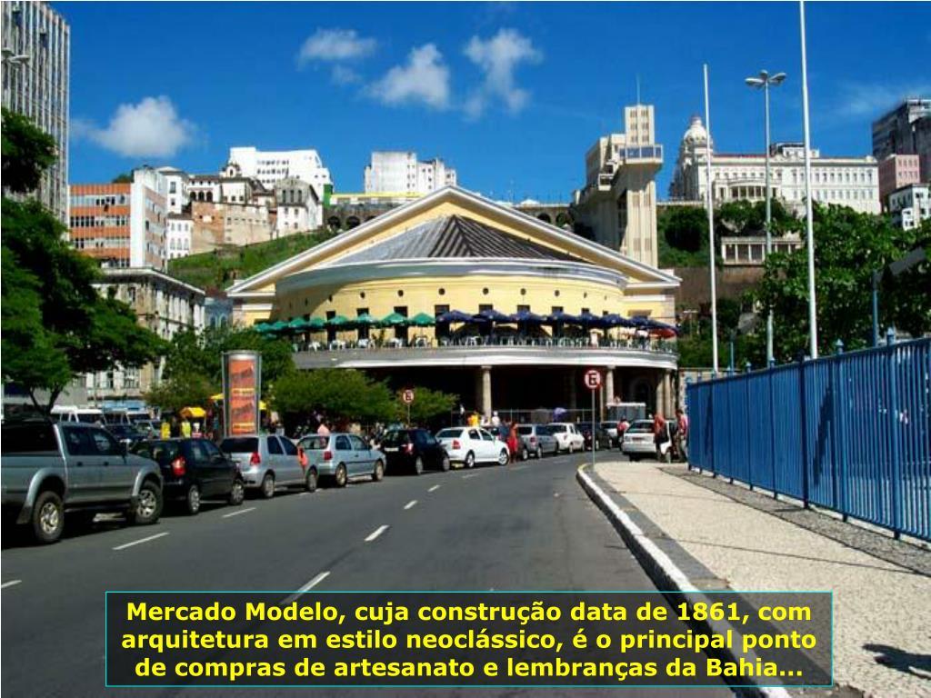Mercado Modelo, cuja construção data de 1861, com arquitetura em estilo neoclássico, é o principal ponto de compras de artesanato e lembranças da Bahia...