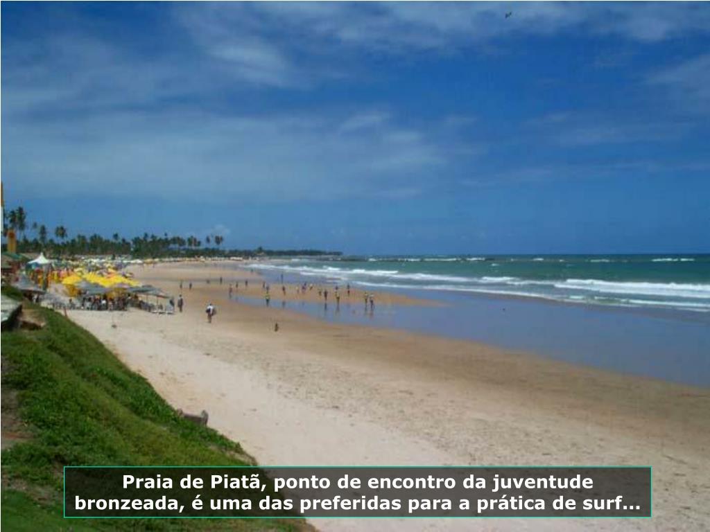 Praia de Piatã, ponto de encontro da juventude bronzeada, é uma das preferidas para a prática de surf...