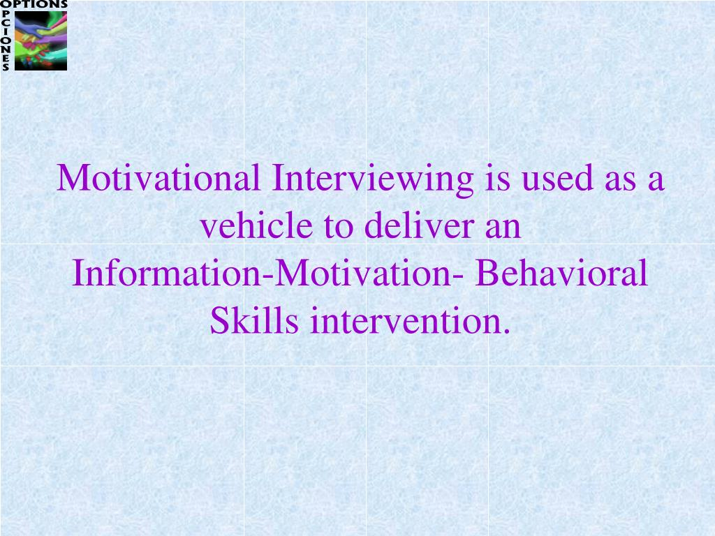Motivational Interviewing is used as a vehicle to deliver an