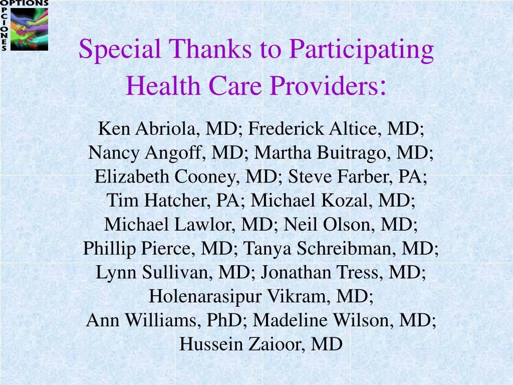 Special Thanks to Participating Health Care Providers