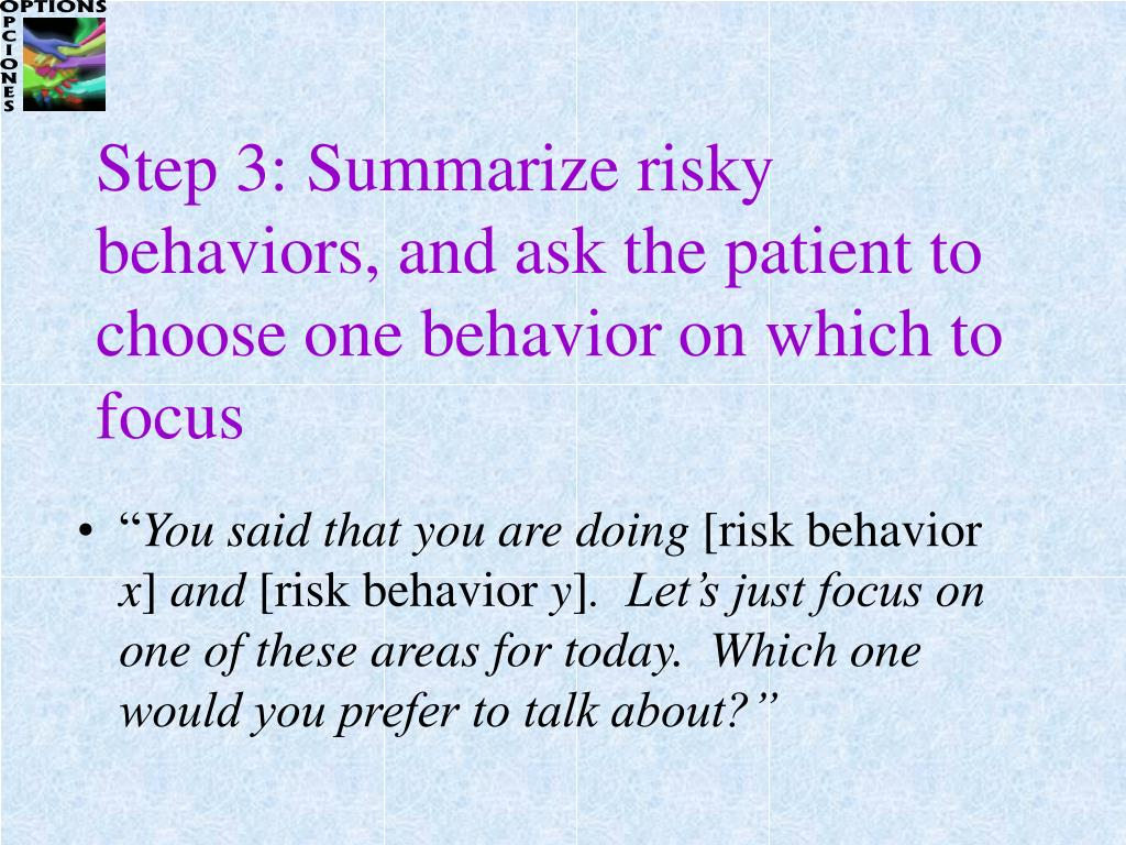 Step 3: Summarize risky behaviors, and ask the patient to choose one behavior on which to focus