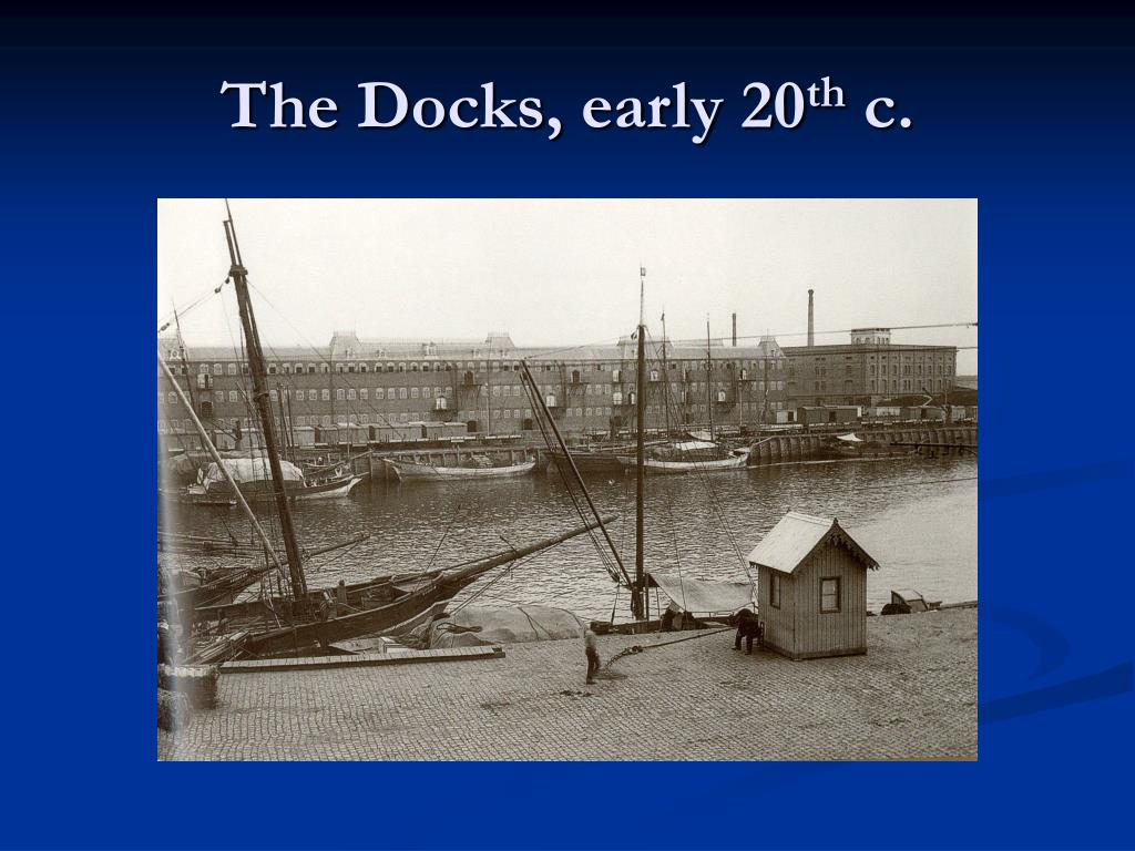 The Docks, early 20