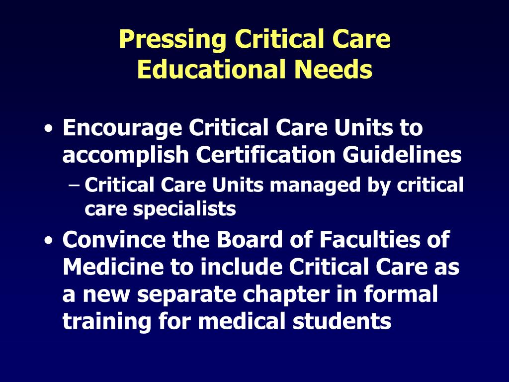 Pressing Critical Care Educational Needs