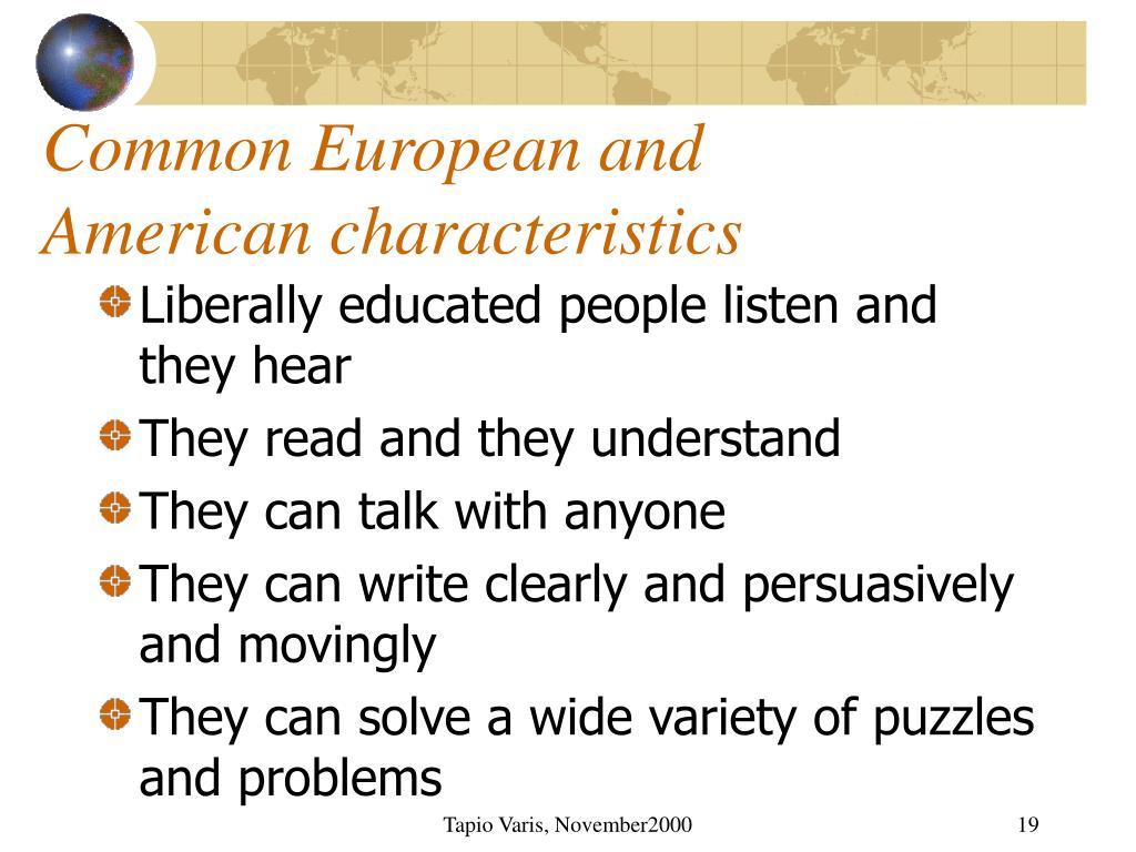 Common European and American characteristics
