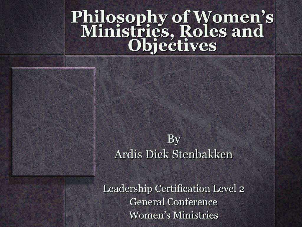 Philosophy of Women's Ministries, Roles and Objectives