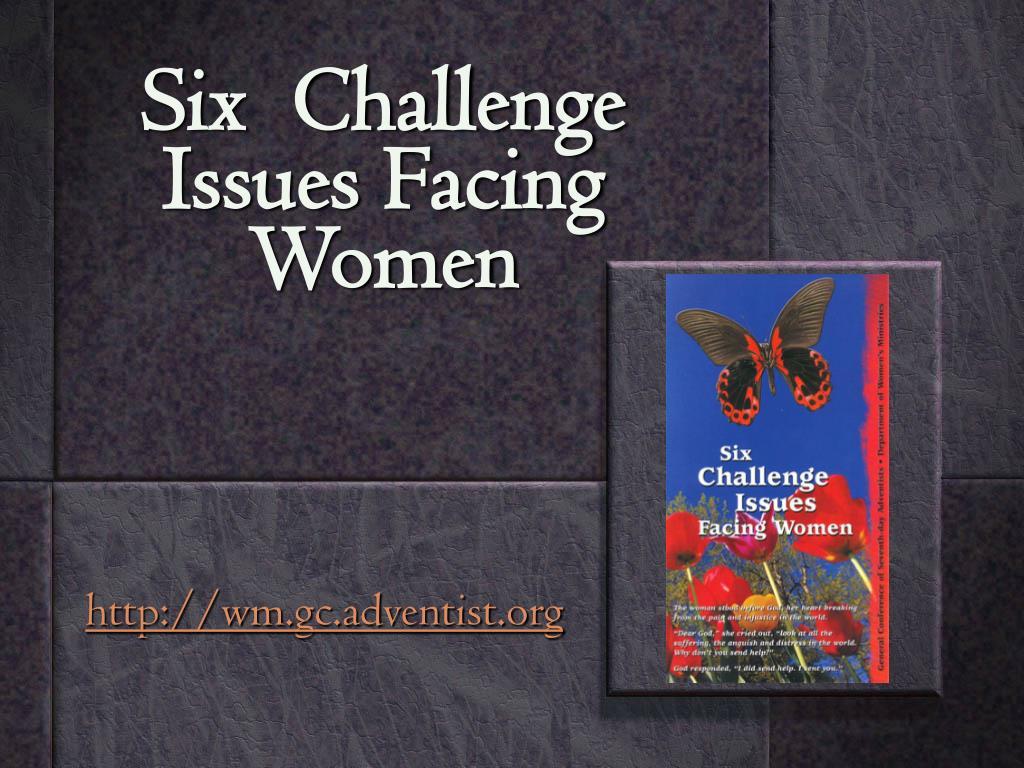 Six  Challenge Issues Facing Women