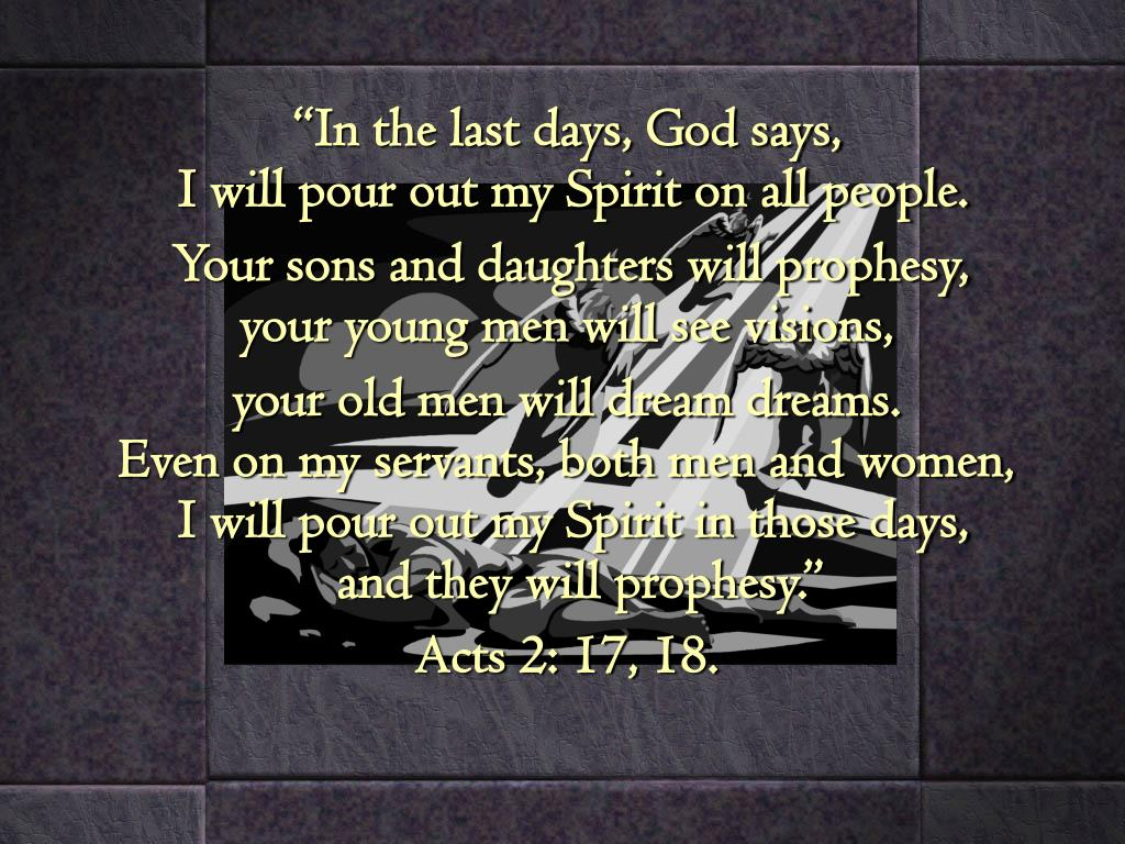 """""""In the last days, God says,"""