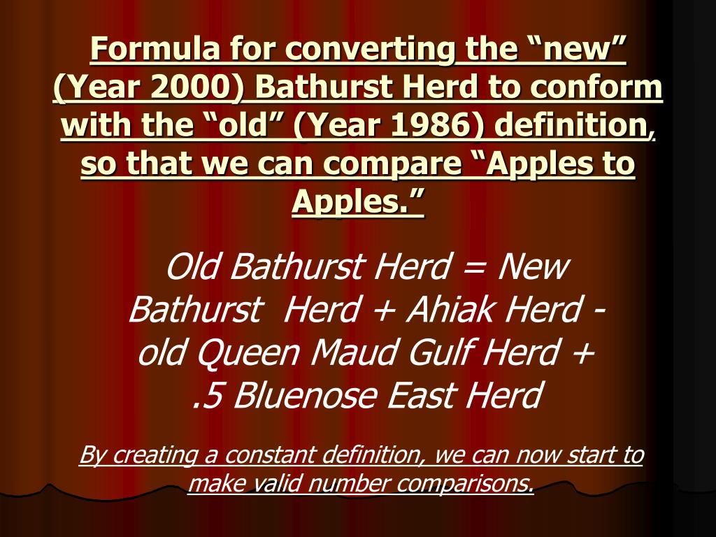 "Formula for converting the ""new"" (Year 2000) Bathurst Herd to conform with the ""old"" (Year 1986) definition"