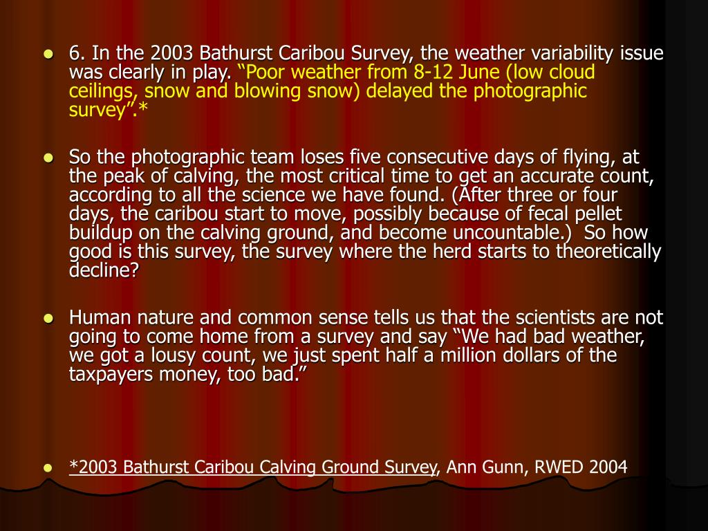 6. In the 2003 Bathurst Caribou Survey, the weather variability issue was clearly in play.