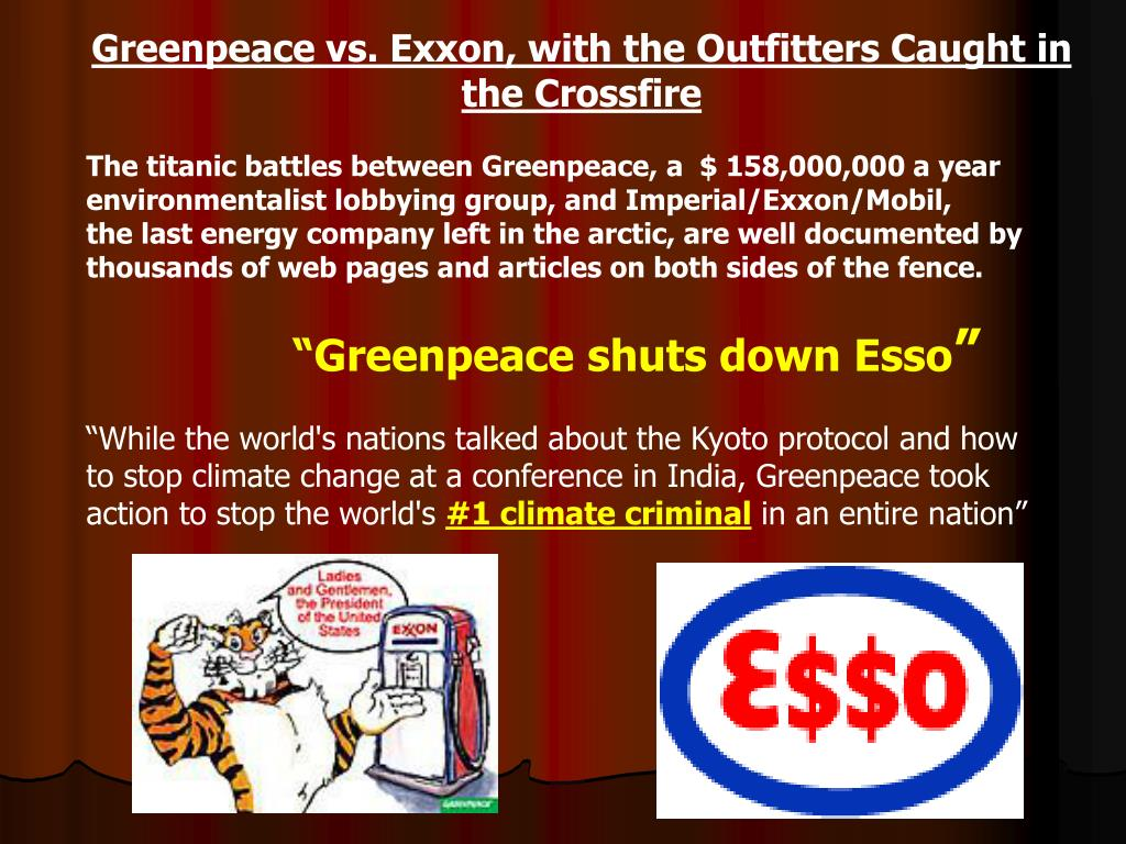 Greenpeace vs. Exxon, with the Outfitters Caught in the Crossfire
