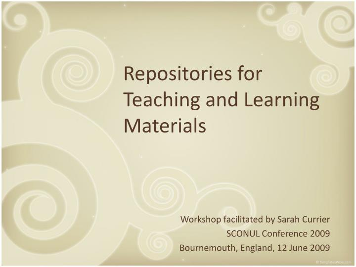 Repositories for teaching and learning materials l.jpg
