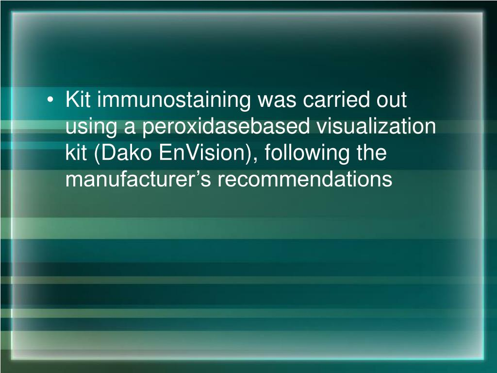 Kit immunostaining was carried out using a peroxidasebased visualization kit (Dako EnVision), following the manufacturer's recommendations