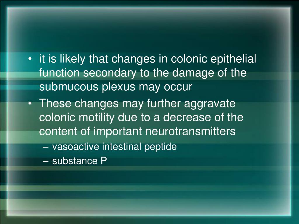 it is likely that changes in colonic epithelial function secondary to the damage of the submucous plexus may occur