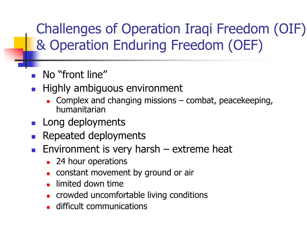 Challenges of Operation Iraqi Freedom (OIF) & Operation Enduring Freedom (OEF)