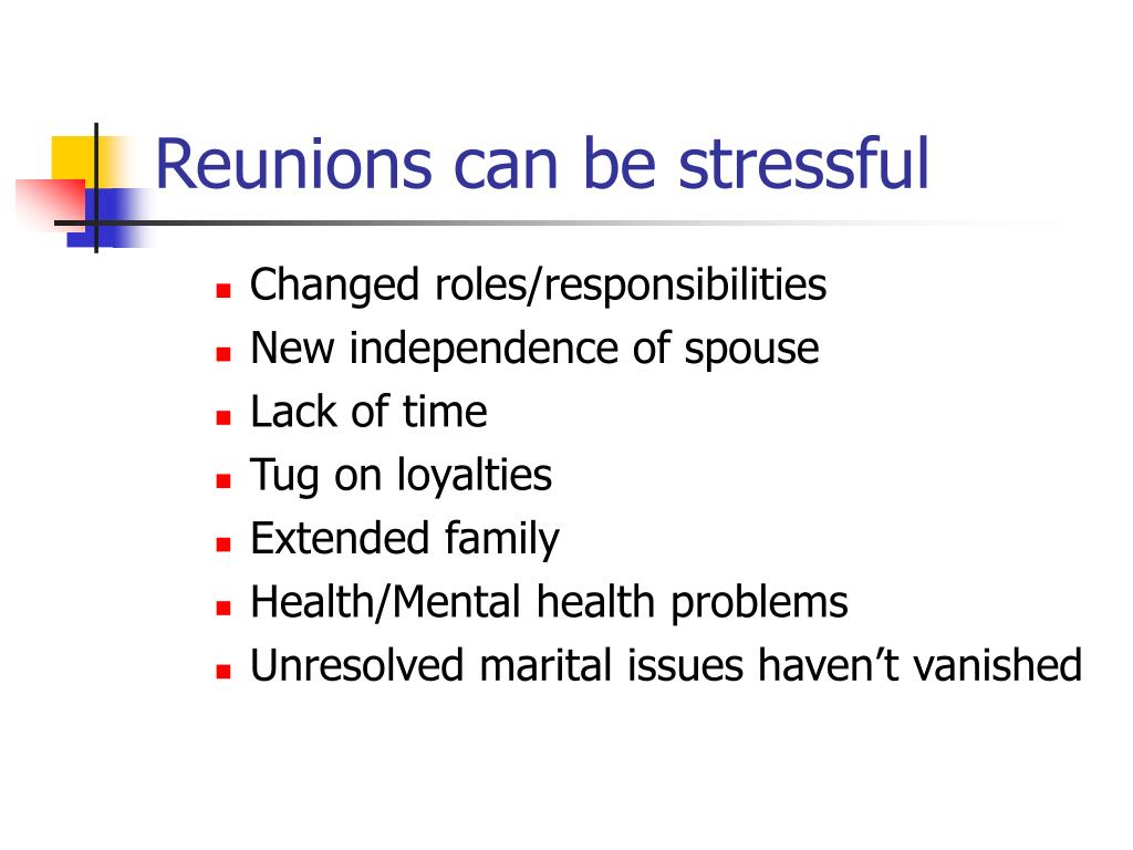 Reunions can be stressful
