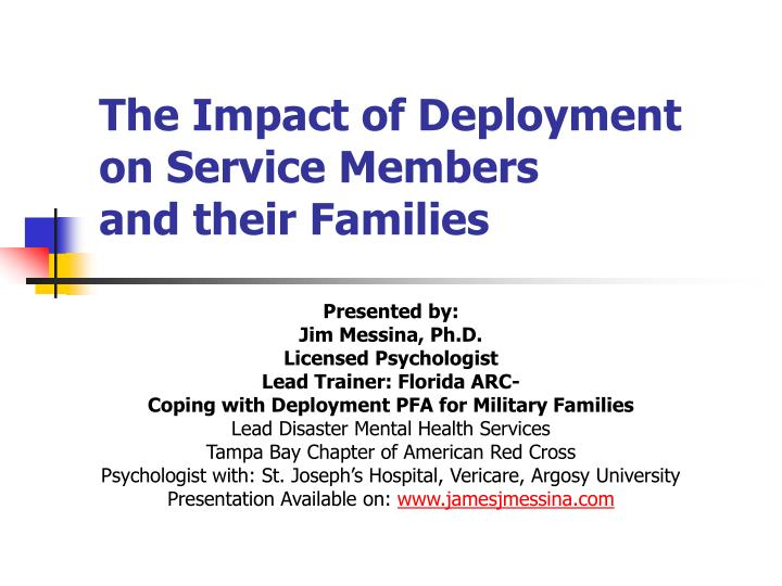 The impact of deployment on service members and their families l.jpg