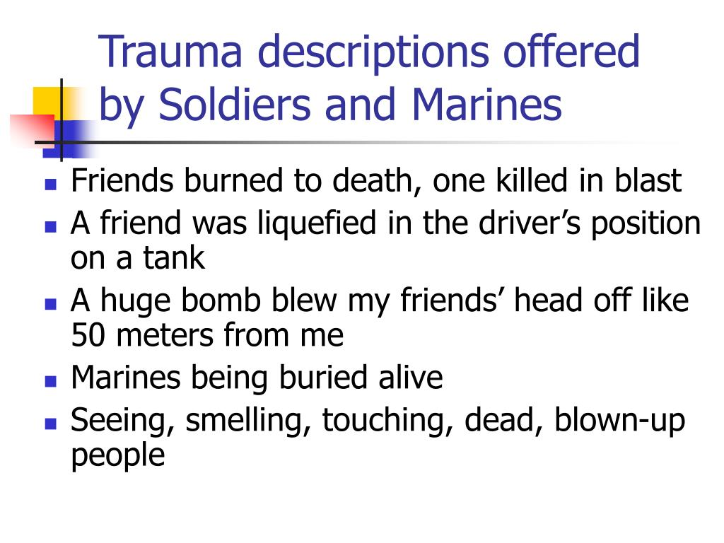 Trauma descriptions offered by Soldiers and Marines